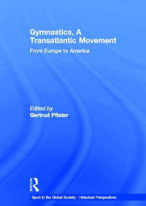 Gymnastics, a Transatlantic Movement: From Europe to America (Hardback) book cover