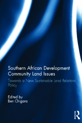 Southern African Development Community Land Issues: Towards a New Sustainable Land Relations Policy (Hardback) book cover
