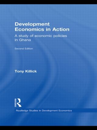 Development Economics in Action Second Edition: A Study of Economic Policies in Ghana book cover