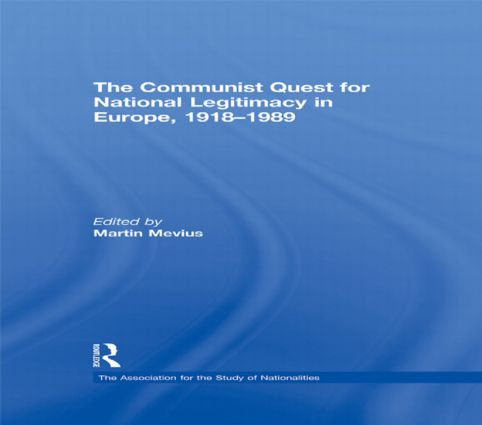 The Communist Quest for National Legitimacy in Europe, 1918-1989 (Hardback) book cover