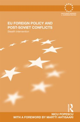 EU Foreign Policy and Post-Soviet Conflicts: Stealth Intervention (Hardback) book cover