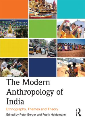 The Modern Anthropology of India: Ethnography, Themes and Theory (Paperback) book cover
