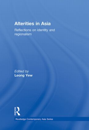 Alterities in Asia: Reflections on Identity and Regionalism (Hardback) book cover