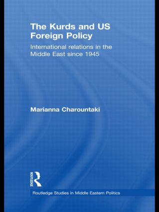 The Kurds and US Foreign Policy: International Relations in the Middle East since 1945 (Hardback) book cover