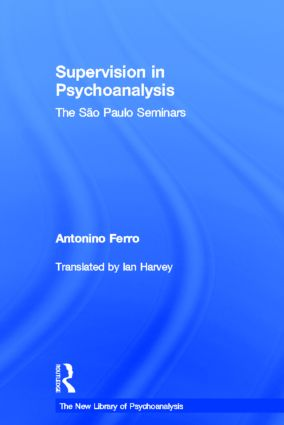 Supervision in Psychoanalysis: The São Paulo Seminars book cover