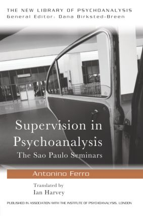 Supervision in Psychoanalysis: The São Paulo Seminars (Paperback) book cover