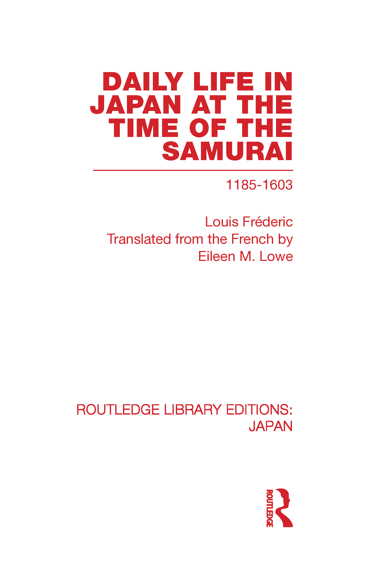 Daily Life in Japan: At The Time of the Samurai, 1185-1603 (Hardback) book cover