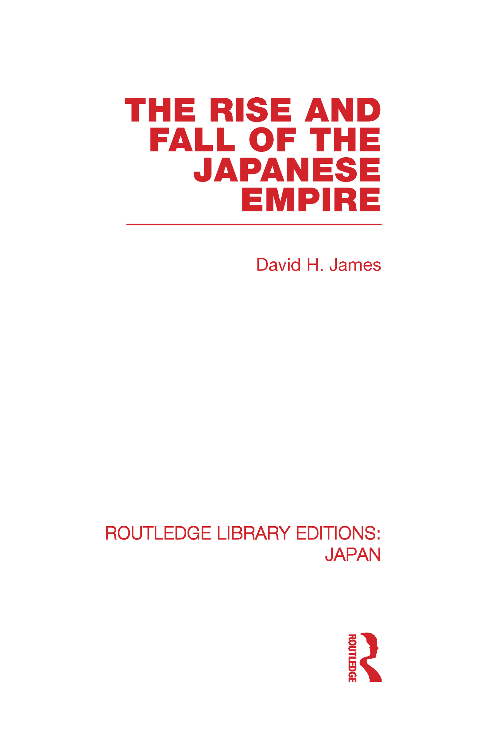 The Rise and Fall of the Japanese Empire (Hardback) book cover