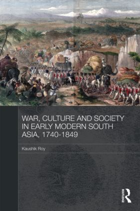 War, Culture and Society in Early Modern South Asia, 1740-1849 (Hardback) book cover