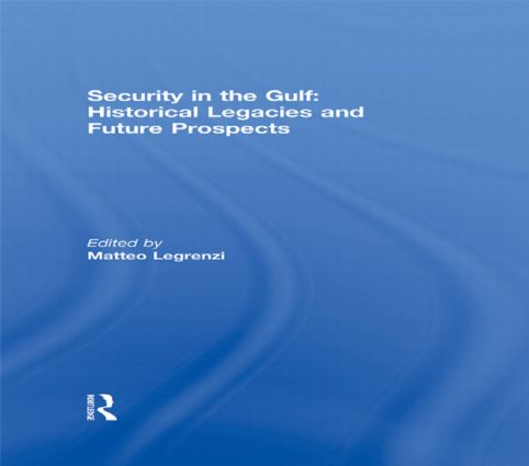 Security in the Gulf: Historical Legacies and Future Prospects (Hardback) book cover