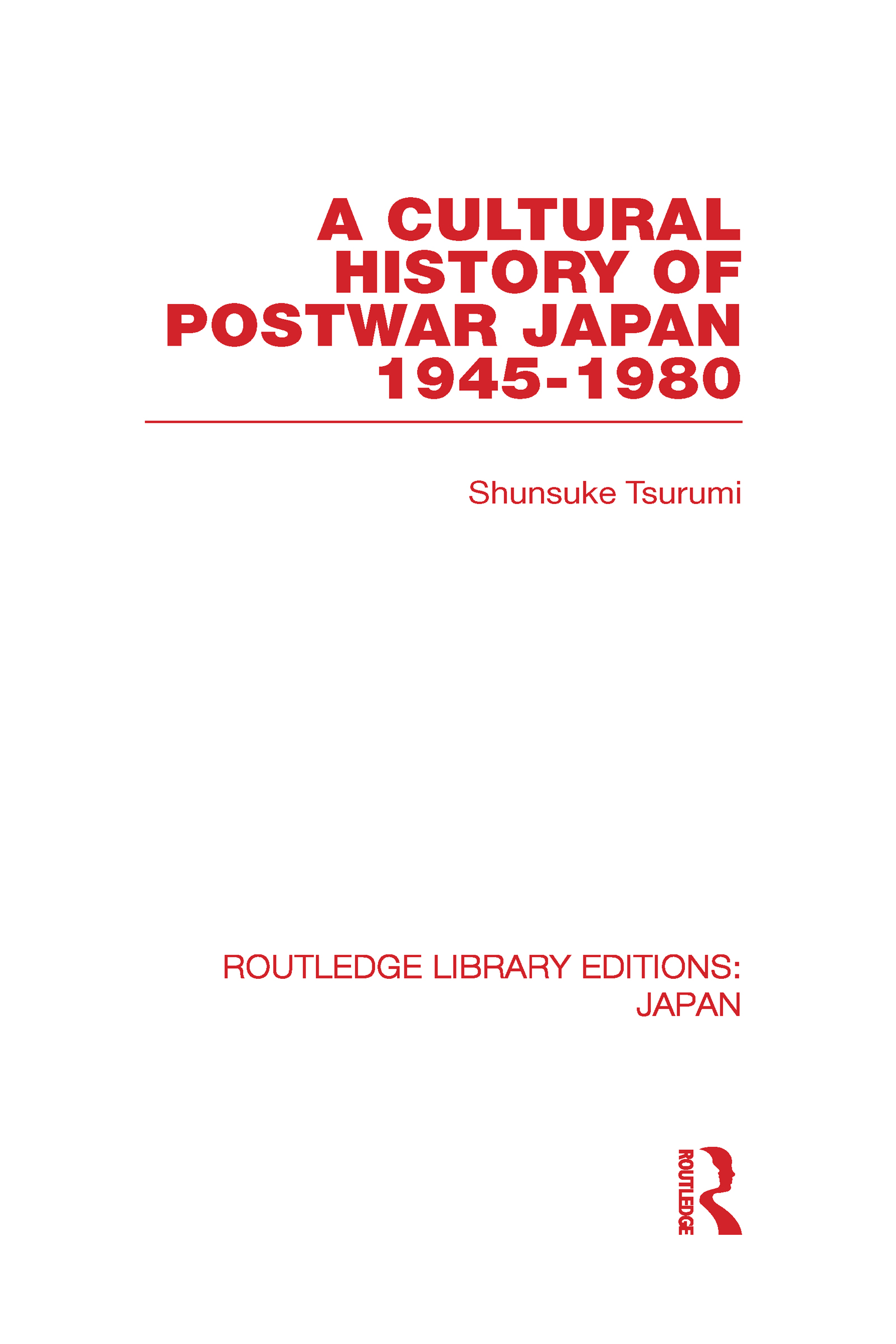 A Cultural History of Postwar Japan: 1945-1980 (Hardback) book cover