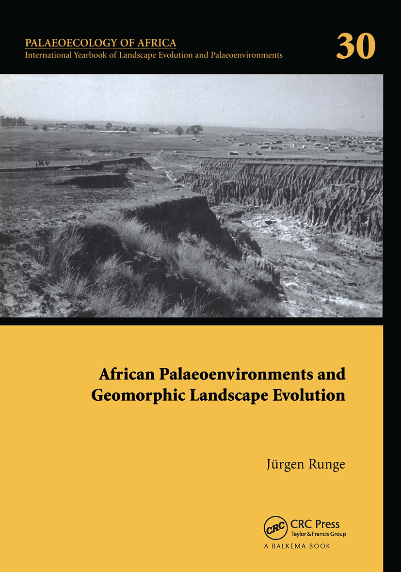 African Palaeoenvironments and Geomorphic Landscape Evolution: Palaeoecology of Africa Vol. 30, An International Yearbook of Landscape Evolution and Palaeoenvironments book cover