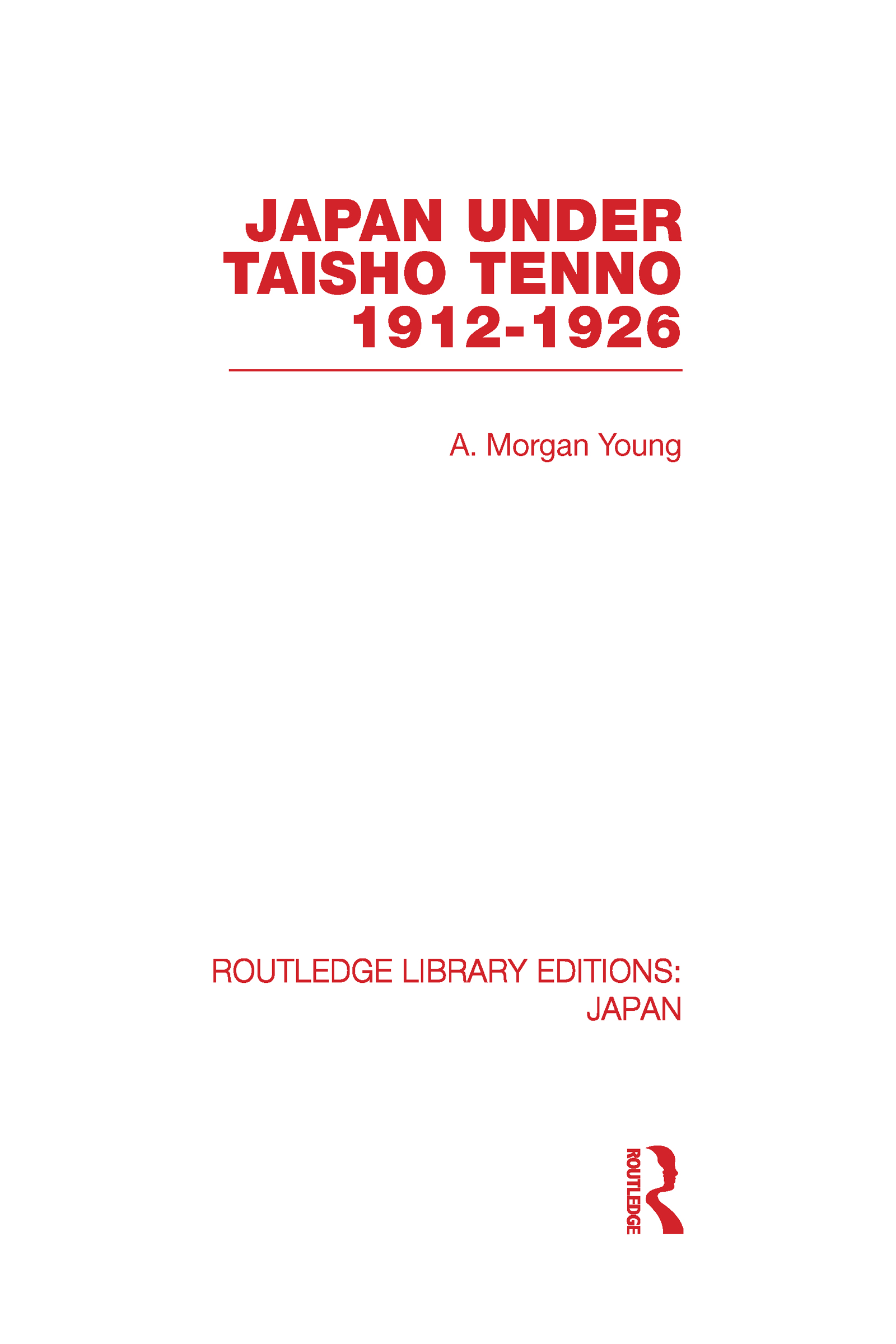 Japan Under Taisho Tenno: 1912-1926 (Hardback) book cover