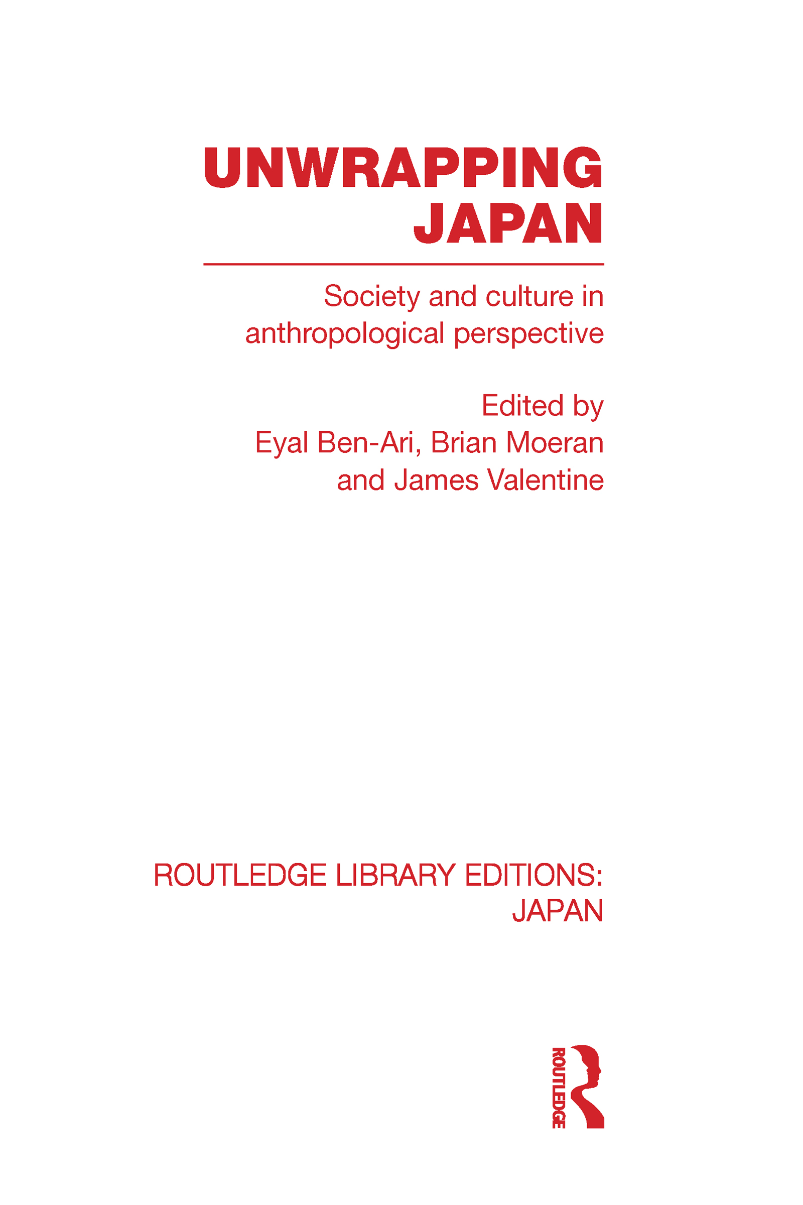 Unwrapping Japan: Society and Culture in Anthropological Perspective (Hardback) book cover