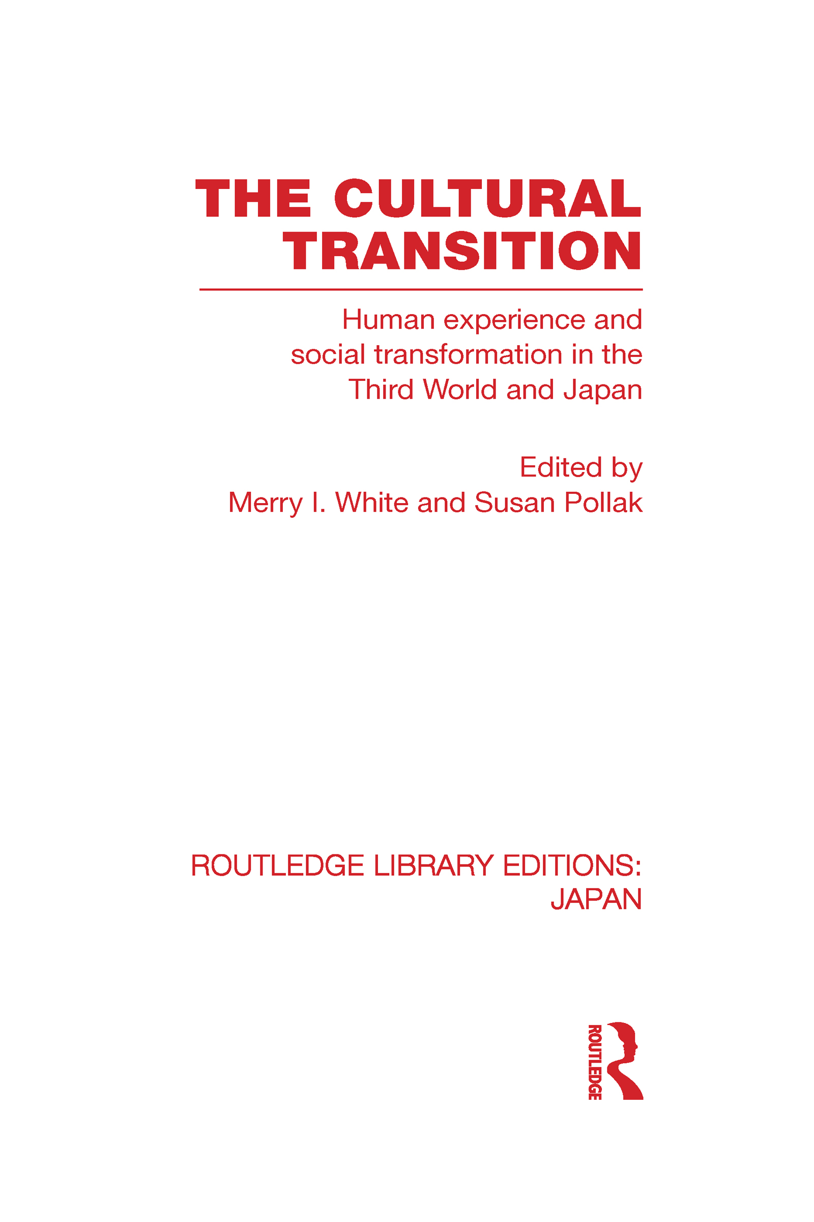The Cultural Transition: Human Experience and Social Transformation in the Third World and Japan (Hardback) book cover