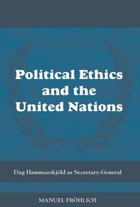 Political Ethics and The United Nations: Dag Hammarskjöld as Secretary-General book cover