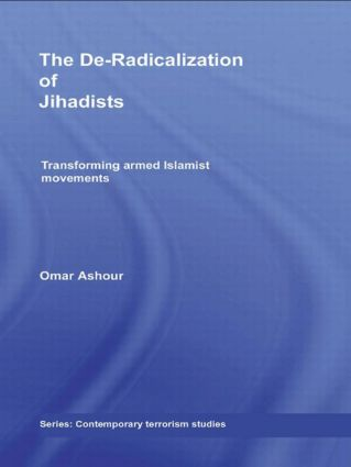 The De-Radicalization of Jihadists: Transforming Armed Islamist Movements, 1st Edition (e-Book) book cover
