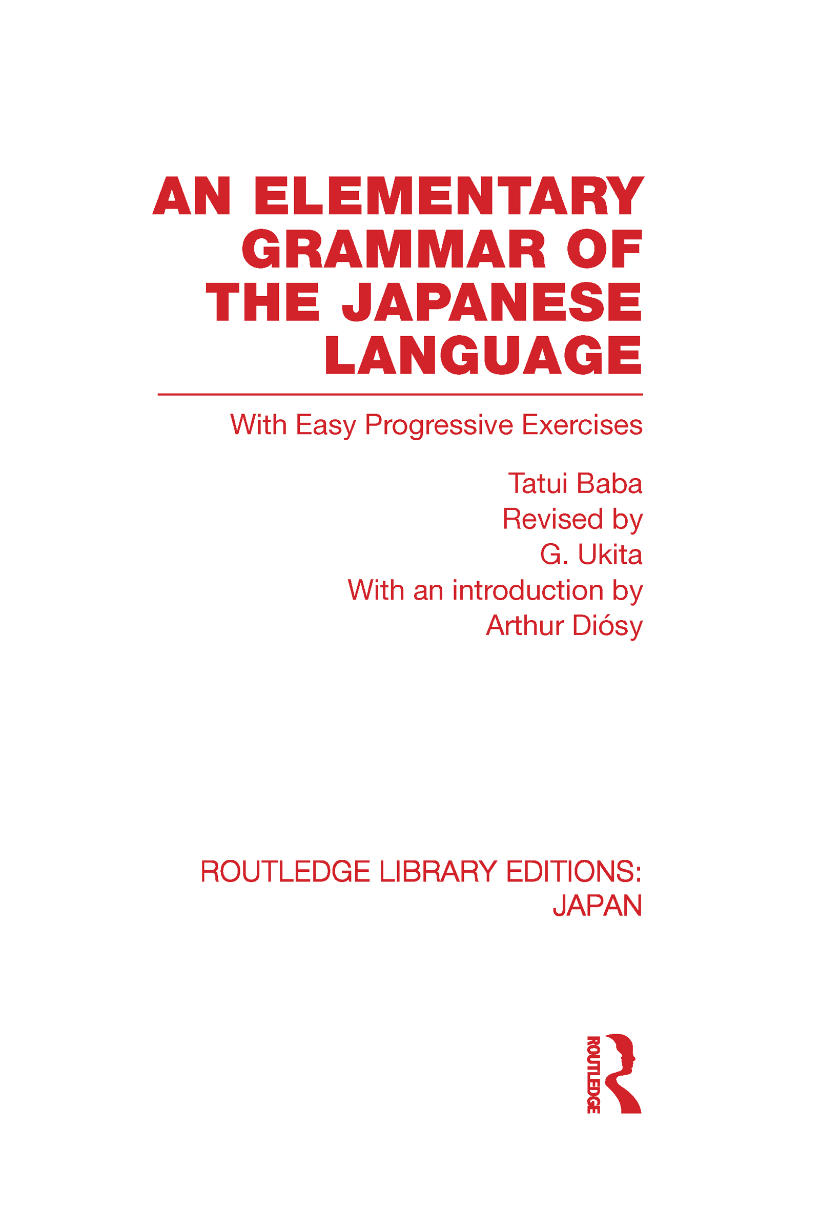 An Elementary Grammar of the Japanese Language: With Easy Progressive Exercises (Hardback) book cover