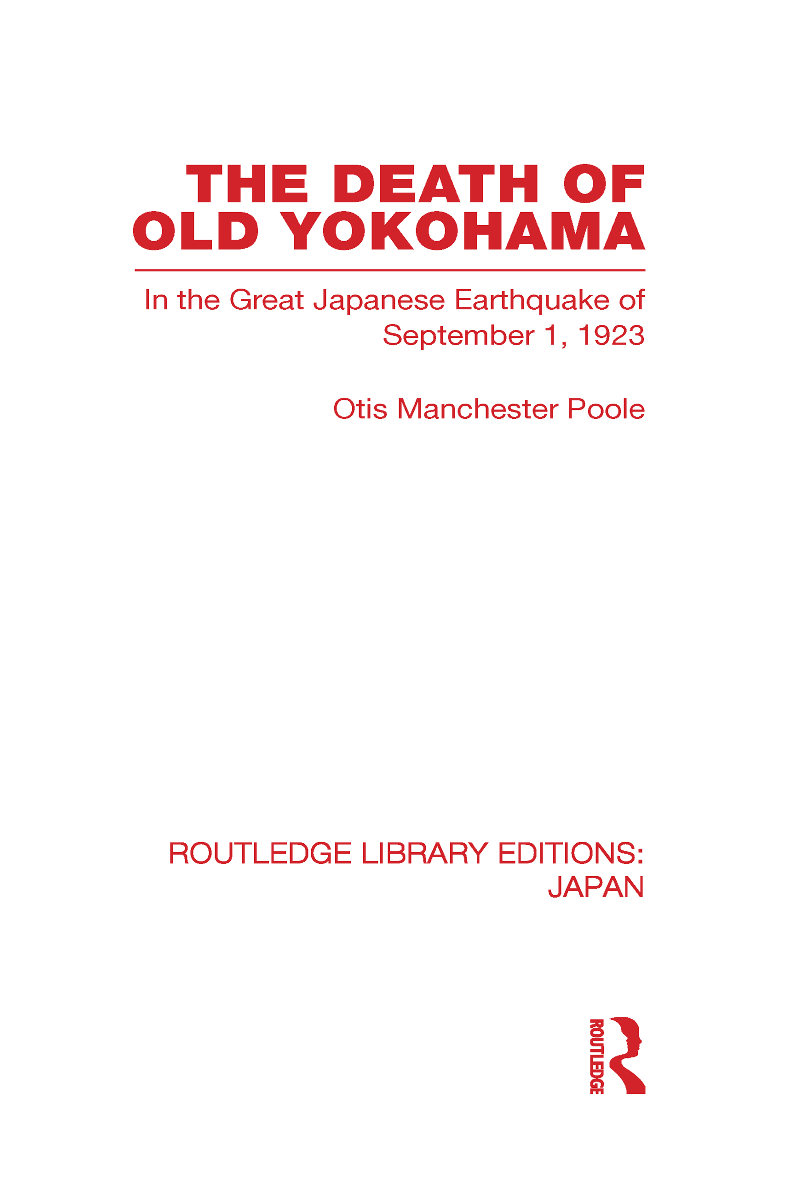 The Death of Old Yokohama: In the Great Japanese Earthquake of 1923 (Hardback) book cover