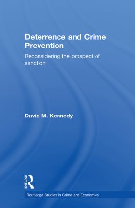Deterrence and Crime Prevention: Reconsidering the prospect of sanction (Paperback) book cover