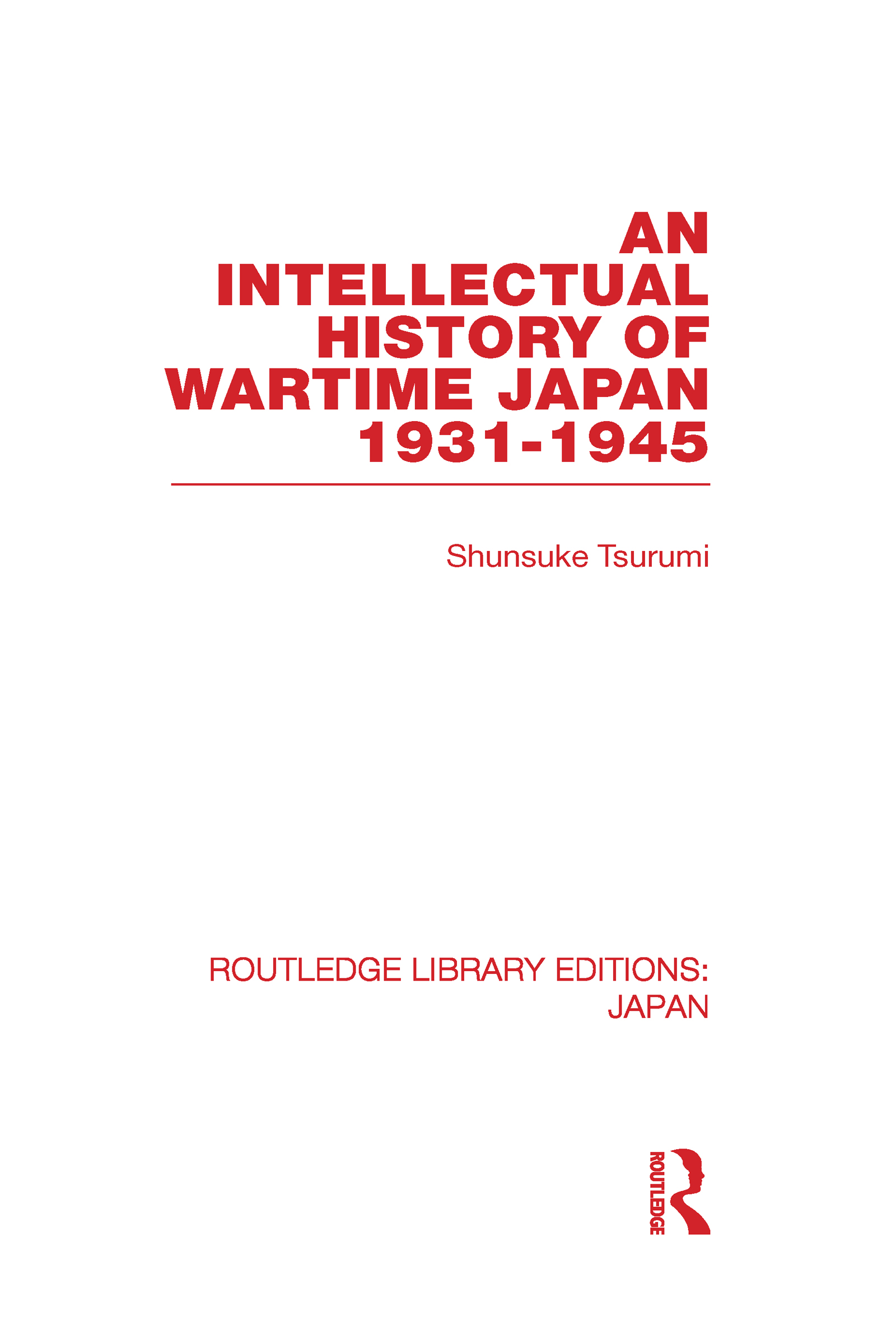 An Intellectual History of Wartime Japan: 1931-1945, 1st Edition (Hardback) book cover