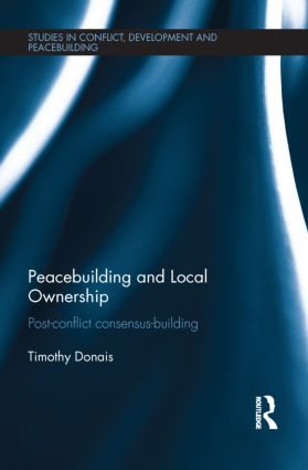 Peacebuilding and Local Ownership: Post-Conflict Consensus-Building (Hardback) book cover