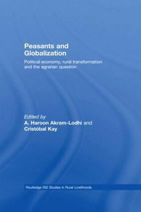 Peasants and Globalization: Political economy, rural transformation and the agrarian question (Paperback) book cover
