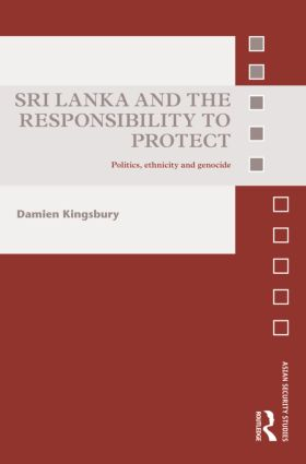 Sri Lanka and the Responsibility to Protect: Politics, Ethnicity and Genocide (Hardback) book cover