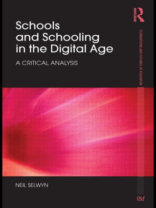 Schools and Schooling in the Digital Age: A Critical Analysis (Paperback) book cover