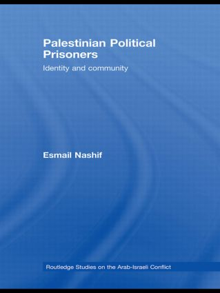 Palestinian Political Prisoners: Identity and community book cover