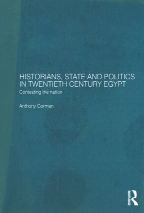 Historians, State and Politics in Twentieth Century Egypt: Contesting the Nation (Paperback) book cover