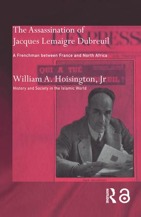 The Assassination of Jacques Lemaigre Dubreuil: A Frenchman between France and North Africa (Paperback) book cover