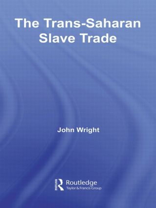 The Trans-Saharan Slave Trade: 1st Edition (Paperback) book cover