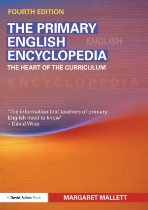 The Primary English Encyclopedia: The heart of the curriculum, 4th Edition (Paperback) book cover