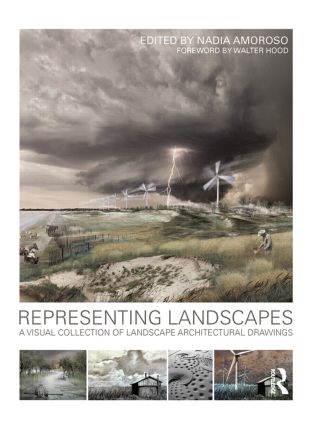 Representing Landscapes: A Visual Collection of Landscape Architectural Drawings, 1st Edition (Hardback) book cover