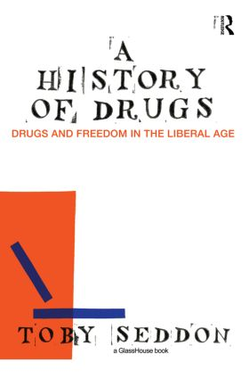 A History of Drugs: Drugs and Freedom in the Liberal Age (Paperback) book cover