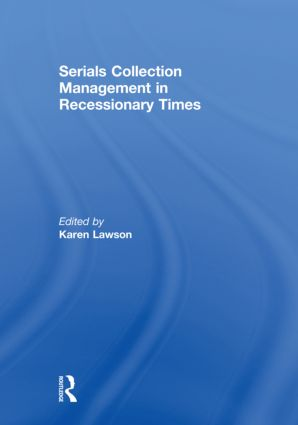 Serials Collection Management in Recessionary Times: 1st Edition (Hardback) book cover