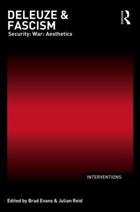 Deleuze & Fascism: Security: War: Aesthetics (Hardback) book cover