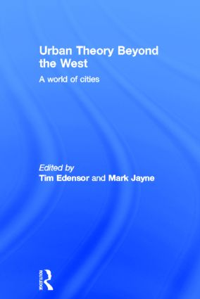 Urban Theory Beyond the West: A World of Cities (Hardback) book cover