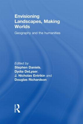 Envisioning Landscapes, Making Worlds: Geography and the Humanities book cover