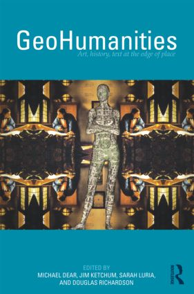 GeoHumanities: Art, History, Text at the Edge of Place, 1st Edition (Paperback) book cover
