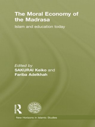 The Moral Economy of the Madrasa: Islam and Education Today (Hardback) book cover