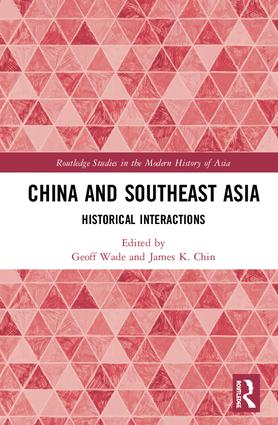 China and Southeast Asia: Historical Interactions, 1st Edition (Hardback) book cover