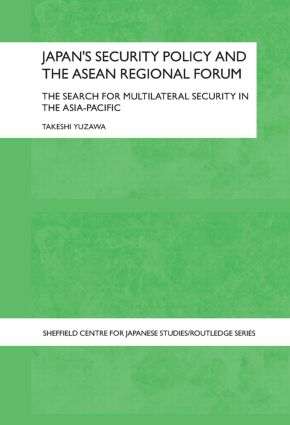 Japan's Security Policy and the ASEAN Regional Forum: The Search for Multilateral Security in the Asia-Pacific book cover