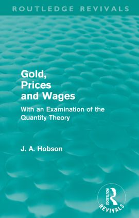 Gold Prices and Wages (Routledge Revivals)
