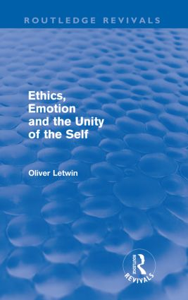 Ethics, Emotion and the Unity of the Self (Routledge Revivals) (Paperback) book cover