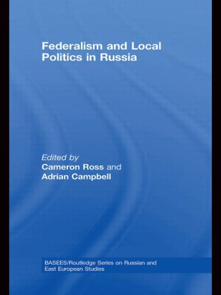 Federalism and Local Politics in Russia (Paperback) book cover