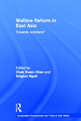 Welfare Reform in East Asia: Towards Workfare (Hardback) book cover