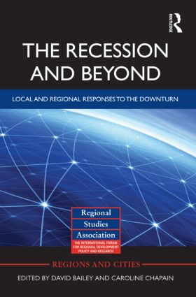 The Recession and Beyond: Local and Regional Responses to the Downturn (Hardback) book cover