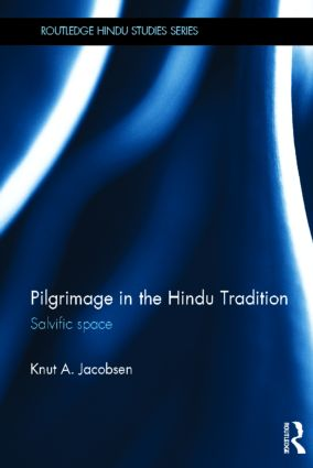 Pilgrimage in the Hindu Tradition: Salvific Space (Hardback) book cover
